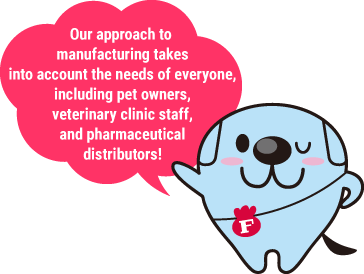Our approach to manufacturing takes into account the needs of everyone, including pet owners, veterinary clinic owners, and pharmaceutical distributors!
